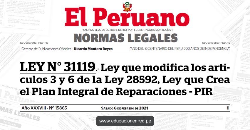 LEY N° 31119.- Ley que modifica los artículos 3 y 6 de la Ley 28592, Ley que Crea el Plan Integral de Reparaciones - PIR