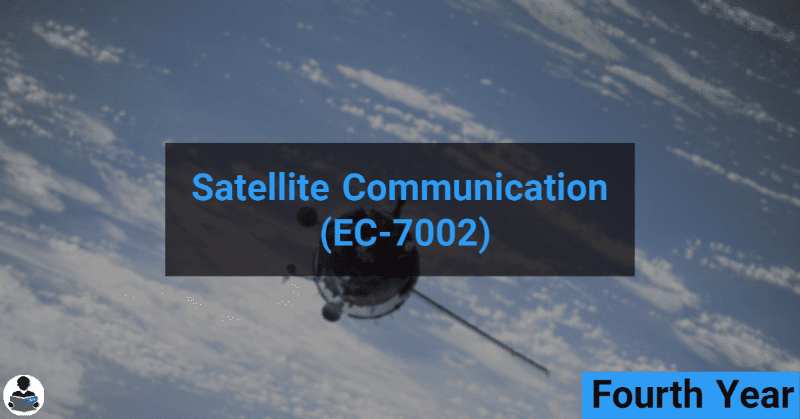 Satellite Communication (EC-7002) RGPV notes CBGS Bachelor of engineering