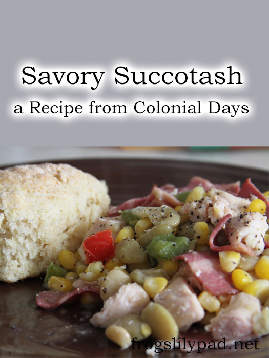 Savory Succotash a Recipe from Colonial Days