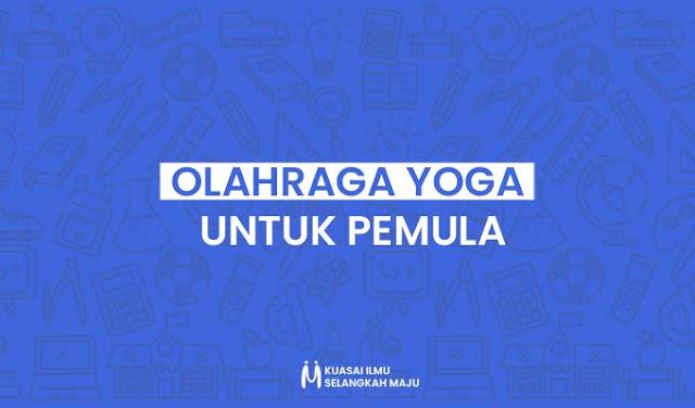 Jenis-jenis olahraga yoga yang cocok untuk pemula