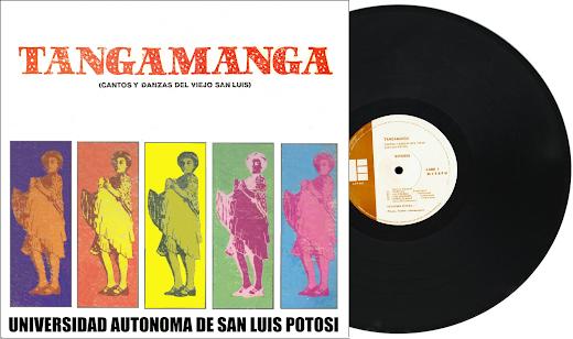 TANGAMANGA CANTOS Y DANZAS DEL VIEJO SAN LUIS
