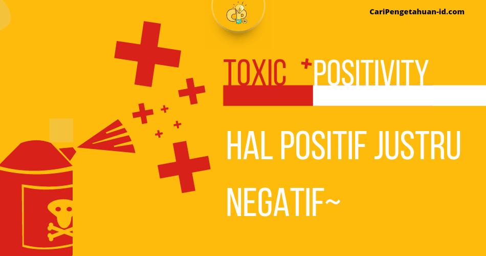 Apa itu Toxic Positivity