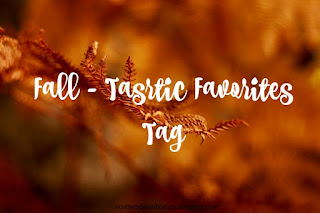 http://scattered-scribblings.blogspot.com/2016/11/fall-tastic-favorites-tag.html