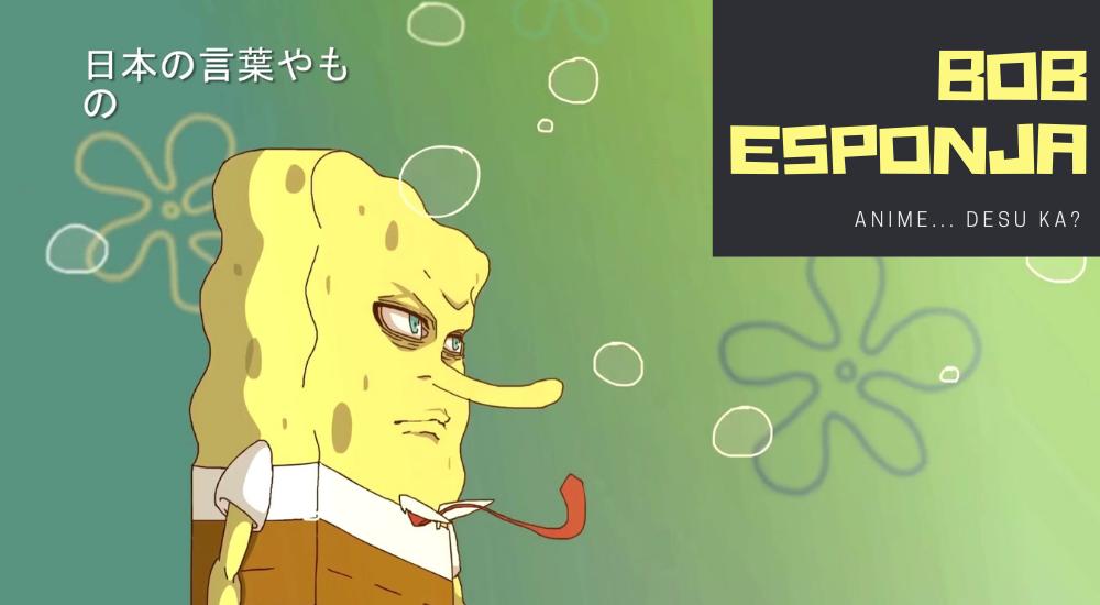 BOB ESPONJA: Anime... Desu Ka? | ESPECIAL - 13 Fotogramas