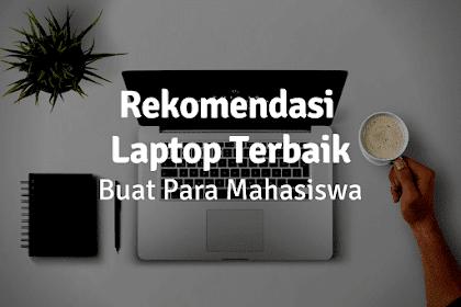 Rekomendasi Laptop Terbaik Buat Para Mahasiswa