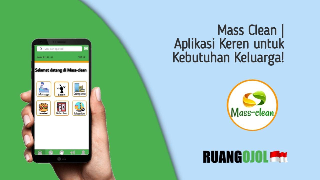 aplikasi dengan layanan yang cocok untuk memenuhi kebutuhan sehari-hari. namanya Mass Clean