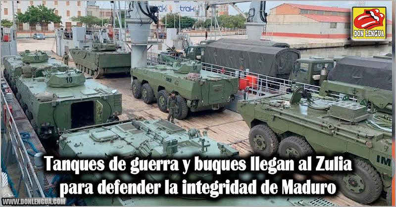 Tanques de guerra y buques llegan al Zulia para defender la integridad de Maduro