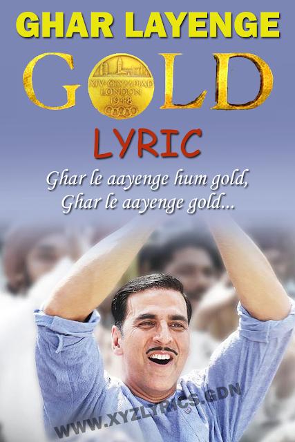 GHAR LAYENGE GOLD LYRIC | Gold | Akshay Kumar | Daler Mehndi | Sachin - Jigar | Video