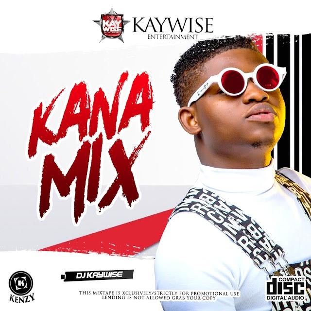"""MIXTAPE: Dj Kaywise - """"Kana Special Mix"""""""