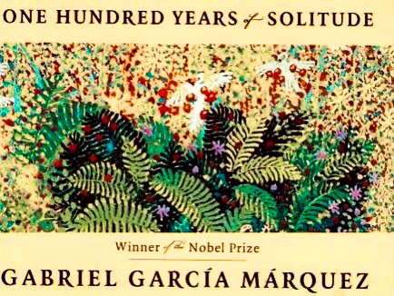 One Hundred Years of Solitude (By Gabriel Garcia Marquez)