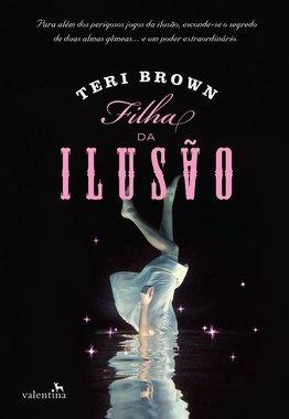 Filha da Ilusão, vol. 1 - Herdeiros da Magia [Teri Brown]