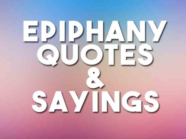 Epiphany Quotes 2021