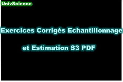 TD et Exercices Corrigés Echantillonnage et Estimation S3 PDF.