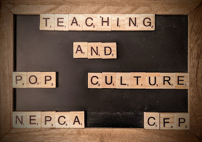 """A chalkboard with scrabble letters that spell out """"Teaching and pop culture NEPCA CFP"""""""