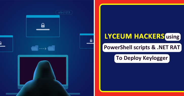 Lyceum Hackers Stealing Credentials Windows By Deploy Keylogger Using PowerShell Scripts & .NET RAT