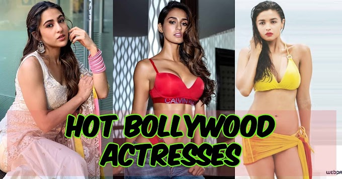 Top 10 Most Hot and Sexy Actress in Bollywood 2020