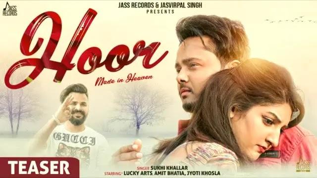 Hoor Lyrics - Sukhi Khallar | Punjabi Song 2020