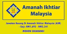 Jawatan Kosong Di Amanah Ikhtiar Malaysia (AIM) -Mohon Sekarang!