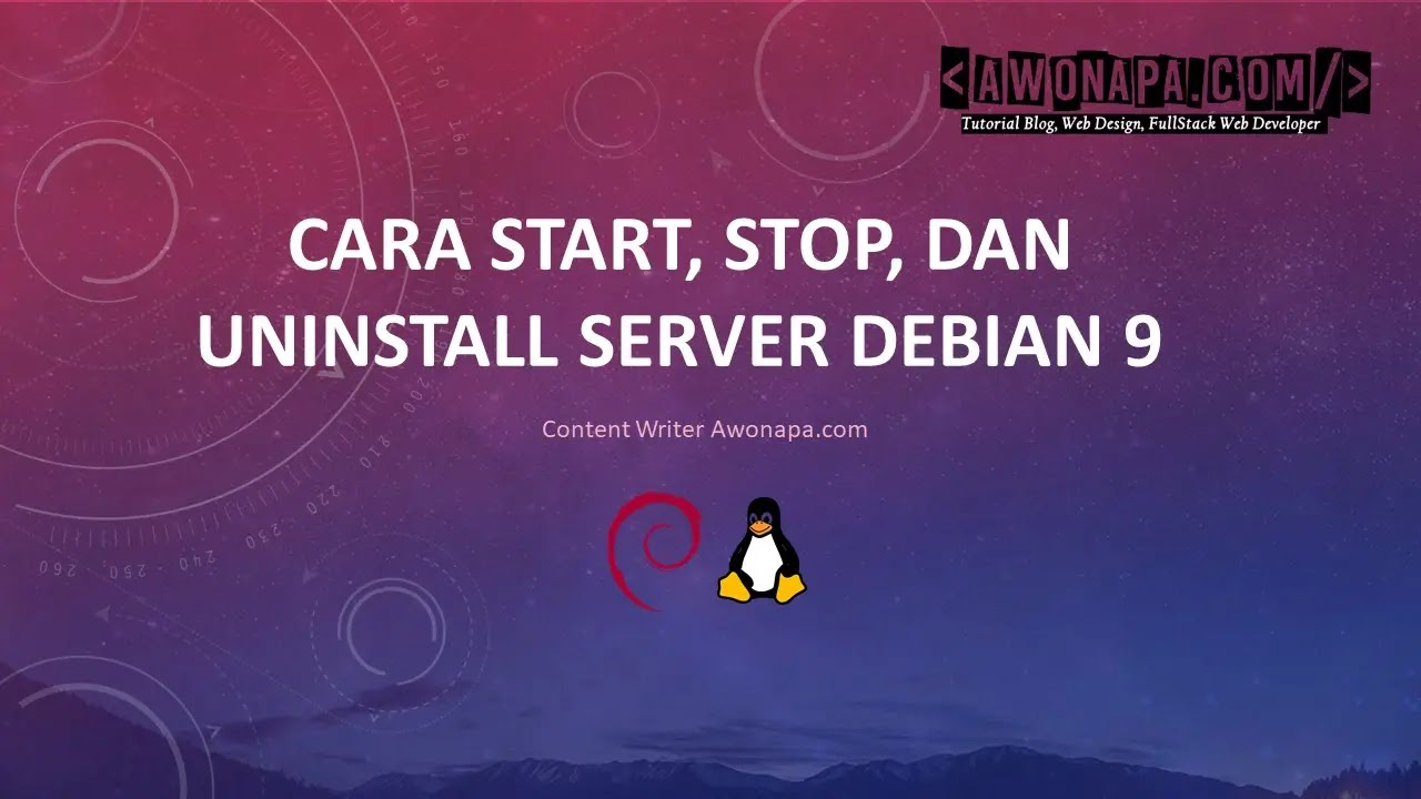 Cara Start, Stop, dan Uninstall Server Debian 9