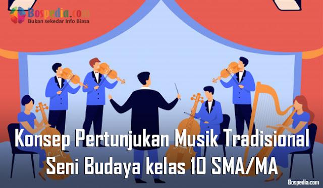 Materi Konsep Pertunjukan Musik Tradisional Mapel Seni Budaya kelas 10 SMA/MA