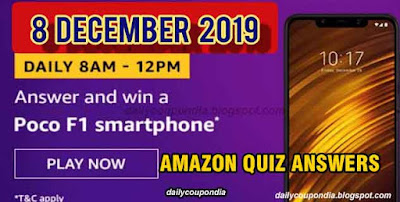 Amazon Quiz 8 December 2019 Answers Win - Poco F1 Smartphone