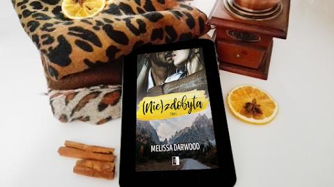 """Melissa Darwood """"(Nie)zdobyta"""" - ROZDZIAŁ PIERWSZY"""
