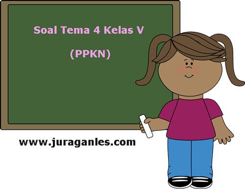 Soal Tematik Kelas 5 Tema 4 Kompetensi Dasar Ppkn Dan Kunci Jawaban Juragan Les