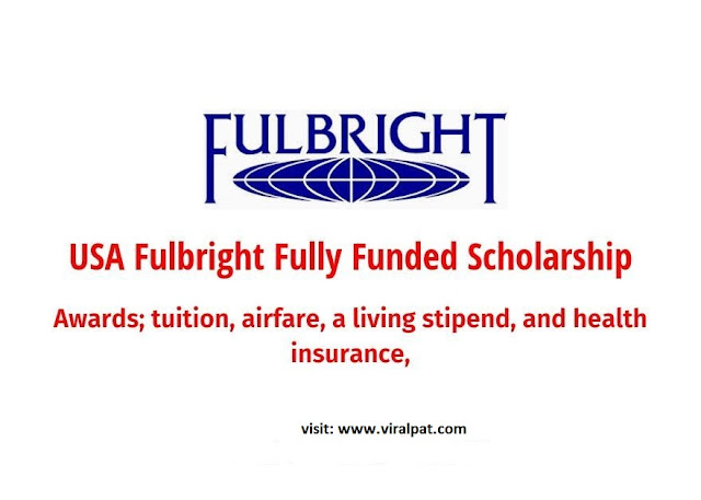 USA Fulbright Fully Funded Foreign Student Program, 2020