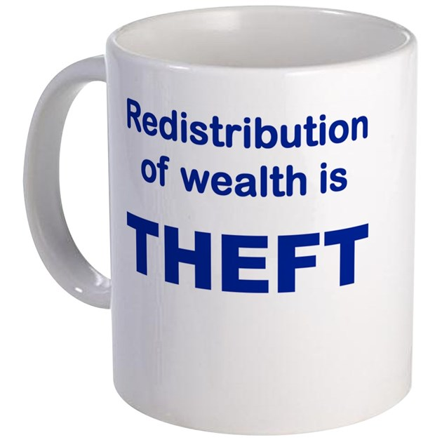 government redistribution of income is theft essay Why isn't taxation stealing theft is redistribution without consent why isn't taxation theft, and why is the government better at doing things than private.