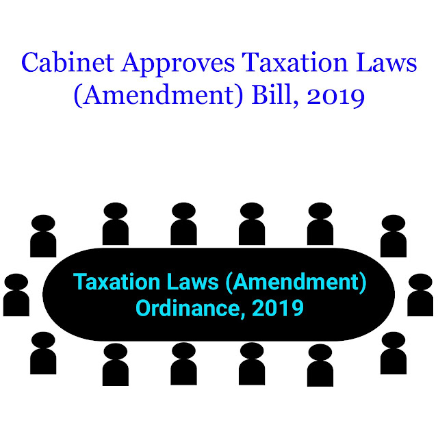 cabinet-approves-taxation-laws-amendment-bill-2019