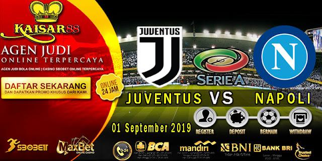 Prediksi Bola Terpercaya Liga Italia Juventus vs Napoli 01 September 2019