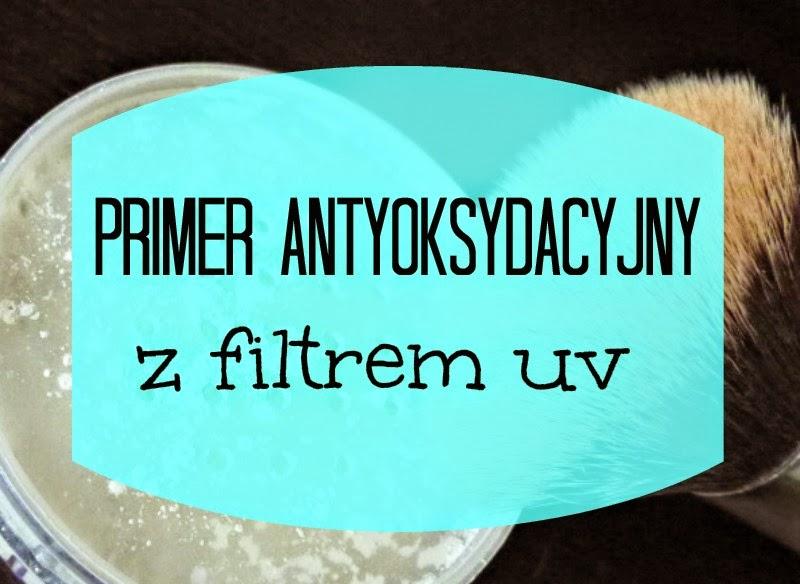 Czym zmatowić tłustą cerę, czyli primer antyoksydacyjny z filtrem UV