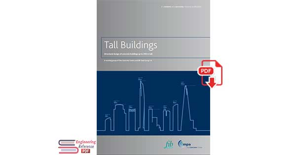 Tall Buildings Structural Design of Concrete Buildings Up to 300 M Tall A Working Group of The Concrete Centre and Fib Task Group 1.6