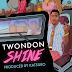 ".@TwonDon - ""SHINE"" / Pro. .@KatsuroProdBeats"