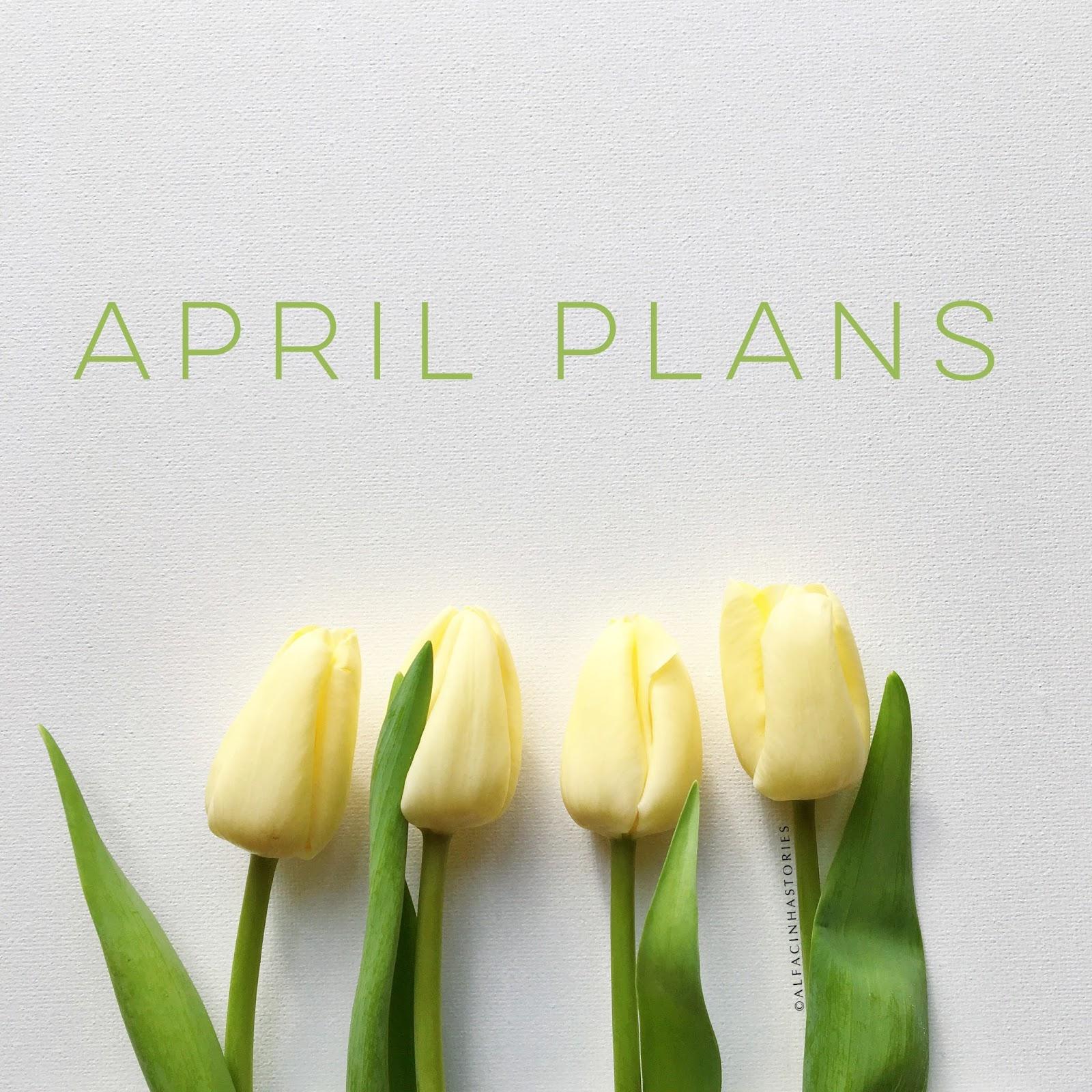 April Plans