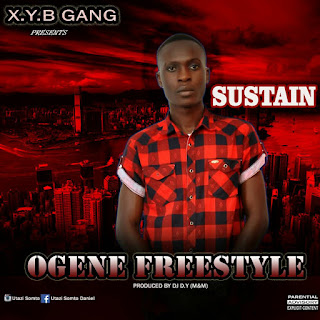 Download Music: Sustain - Ogene freestyle (X.Y.B gang presents)