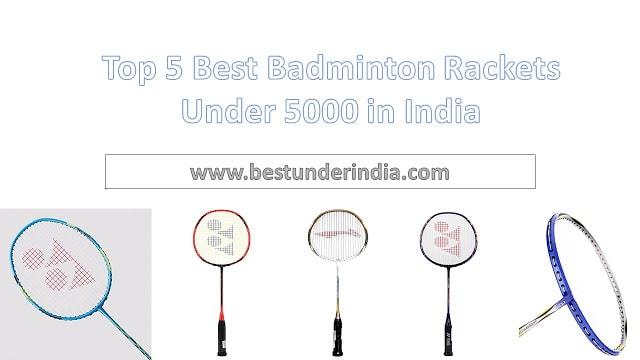 Top 5 Best Badminton Rackets Under 5000 in India