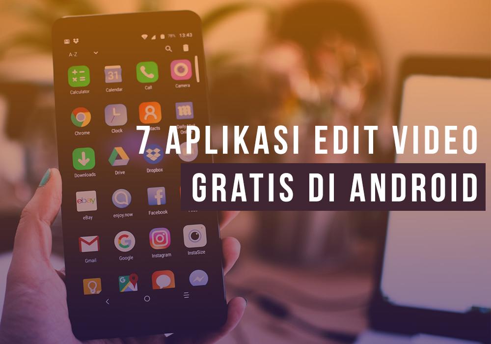 7 Aplikasi Edit Video Gratis di Android Untuk Youtuber dan Vlogger
