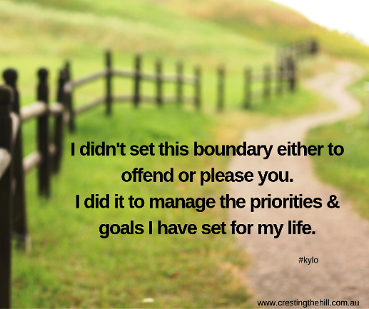 I didn't set this boundary either to offend or please you. I did it to manage the priorities & goals I have set for my life.