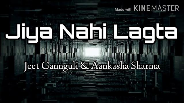 Jiya Nahin Lagta Lyrics