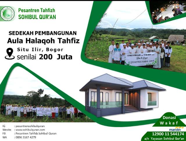Sedekah Pembangunan Aula Halaqoh Santri Pesantren Sohibul Qur'an - Situ Ilir Bogor