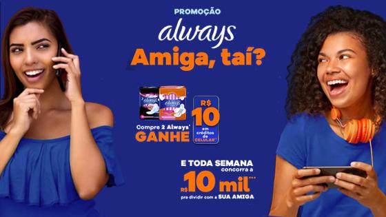 Promoção Always Amiga, Taí