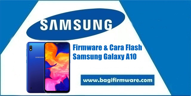 Firmware dan Cara Flash Samsung Galaxy A10 SM-A105G Indonesia