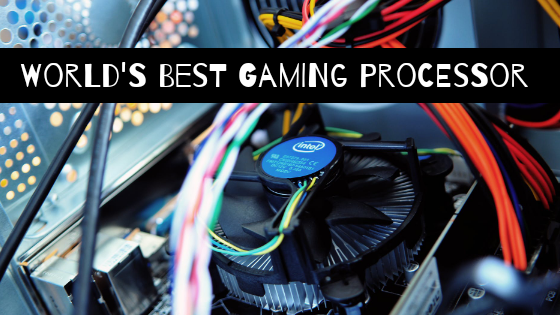world's best gaming processor