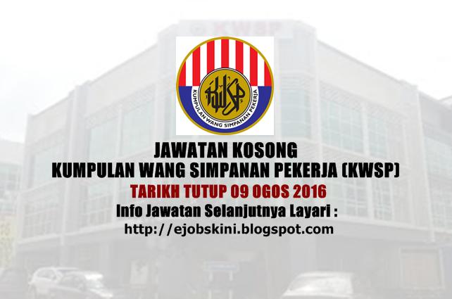 jawatan kosong di kwsp ogos 2016