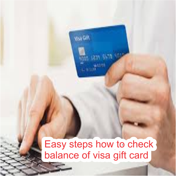 Easy steps how to check balance of visa gift card