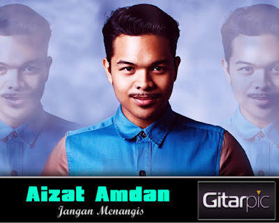 Chord Gitar Aizat Amdan - Jangan Menangis