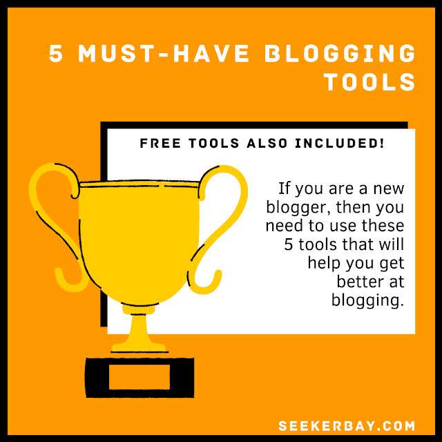 5 Must-Have Blogging Tools For Beginners