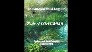 """Todo el COAC 2020 de la Comparsa  """"La Canción de la Laguna"""""""