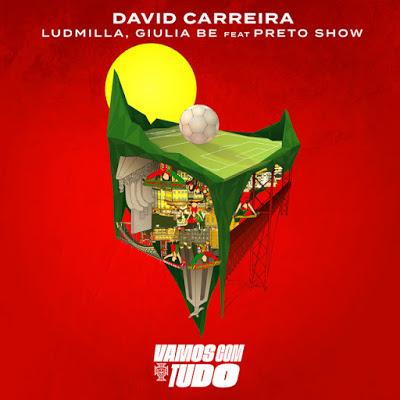 David Carreira x Ludmilla x Giulia Be - Vamos Com Tudo (feat. Preto Show)